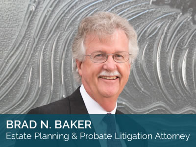 Brad Baker, Estate Planning & Probate Litigation Attorney