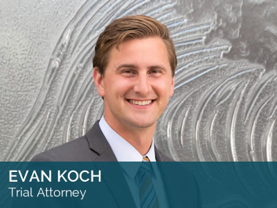 Evan Koch - Trial Attorney