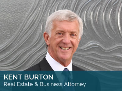 Kent Burton - Real Estate and Business Attorney